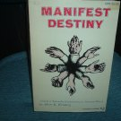Manifest Destiny: A Study of Nationalist Expansionism in American History
