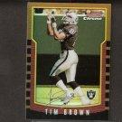 TIM BROWN - 2000 Bowman Chrome REFRACTOR #22 - Raiders & Notre Dame