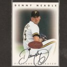 DENNY NEAGLE - 1996 Leaf Signature AUTOGRAPH - Pirates, Reds, Braves, Rockies