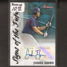 JORDAN BROWN - 2007 Bowman AUTOGRAPH Rookie