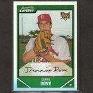 DENNIS DOVE - 2007 Bowman Chrome Draft REFRACTOR Rookie - St. Louis Cardinals