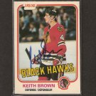 KEITH BROWN - Chicago Blackhawks & Florida Panthers- 1981-82 OPC AUTOGRAPH