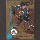 PETER FORSBERG 1997-98 Pacific Dynagon - Avalanche, Flyers, Predators