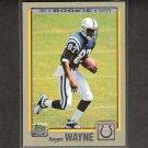 REGGIE WAYNE 2010 Topps Rookie REPRINT - Colts & Miami Hurricanes