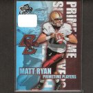MATT RYAN - 2008 Press Pass Primetime Players Rookie - BC Eagles & Atlanta Falcons
