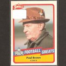 PAUL BROWN - 1989 SWELL Football Greats - Cleveland Browns & Miami of Ohio