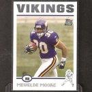 MEWELDE MOORE 2004 Topps ROOKIE - Vikings, Steelers & Tulane Green Wave