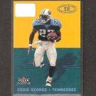 EDDIE GEORGE - 2000 Fleer Tradition Whole Ten Yards - Titans & Ohio State Buckeyes