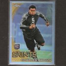 CHARLES BROWN 2010 Topps Chrome Refractor Rookie RC - Saints & USC Trojans