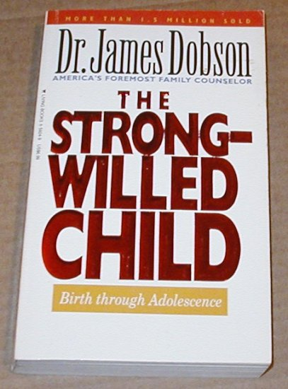 The Strong-Willed Child by Dr. James Dobson