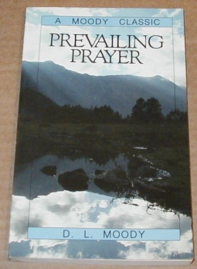 Prevailing Prayer by D. L. Moody