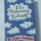 52 Relaxing Rituals by Lynn Gordon (1996, Cards)
