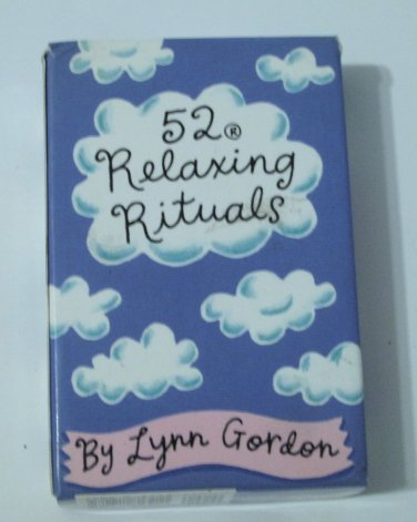 52 Relaxing Rituals by Lynn Gordon (1996, Cards)