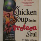 Chicken Soup for the Preteen Soul : 101 Stories of Changes, Choices and...