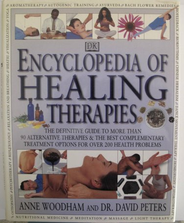 The Encyclopedia of Healing Therapies by Anne Woodham (1997, Hardcover)