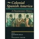 Colonial Spanish America A Documentary History