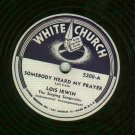 Lois Irwin  Somebody Heard My Prayer   Gospel  78 rpm  Record