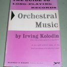 Guide To Long Playing Records  Orchestral Music by Irving Kolodin