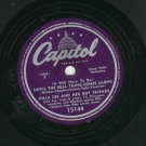 Julia Lee - Until The Real Thing Comes Along / Tell Me Daddy - CAPITOL 15144 - 78 rpm Blues Record