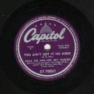 Julia Lee - Oh Chuck It In A Bucket / You Aint Got It No More - CAPITOL 70031- 78 rpm Blues Record