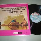 Folk Songs & Legends Of Great American Rivers - Record LP
