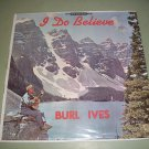 Burl Ives - I Do Believe - WORD 91423 - Sealed  Gospel  Record LP