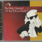 The Only Classical CD You&#39;ll Ever Need - Various Artist  - Classical CD