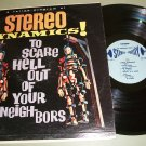 Stereo Dynamics To Scare Hell Out Of Your Neighbors - Record LP