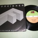 Foreigner - I Want To Know What Love Is / Street Thunder - ATLANTIC 9596 UK Issue  Rock 45