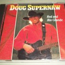 Doug Supernaw - Red And Rio Grande - Country  CD
