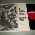 Oh My Little Darling - Folk Song Types - Various Artist  -  Folk Record LP