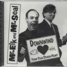 Mr. Elk And Mr. Seal - Downwind From Your Stinkin Heart  -  Brand New Factory Sealed CD