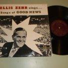 Ellis Zehr - Songs Of Good News - VICTORY 565 Christian Gospel LP