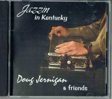 NEW CD Jazzin in Kentucky Doug Jernigan & Friends