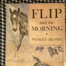 Vintage -- Flip and the Morning by Wesley Dennis - Hardback - 1966