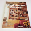 Bookshelves and Cabinets by Sunset Publishing Staff (1998, Paperback,)