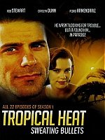 Tropical Heat-Complete First Season-Feat Ian Tracey, Pedro Armendáriz Jr., TANGO-60500 AAW16