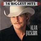 Alan Jackson-16 Biggest Hits-Chattahoochee, Gone Country ARISTA-1134 C54