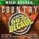 Wild Angels-Country The 90's Decade-Feat Lorrie Morgan, Pam Tillis- BMG-9887 C85