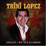 Trini Lopez-Legacy: My Texas Roots-I'm Walking, Chantilly Lace - HALL-70508 RP106