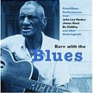 Born With The Blues-Feat John Lee Hooker, Bo Diddley, Memphis Slim & More! - HALL-70000 B13