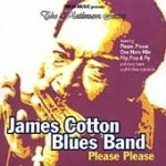 James Cotton Blues Band-Please Please, Boogie Thang, Fanny Mae -Mojo-70026 B21