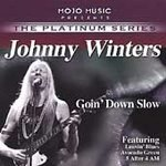 Johnny Winter-Goin' Down Slow, Kind Hearted Woman - MOJO-70011 B23