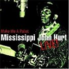 Mississippi John Hurt Live-Make Me A Pallet-Casey Jones - HALL-70325 B25