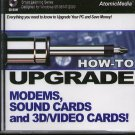 HOW-TO UPGRADE: Modems, Sound & 3D/Video Cards PC-CD Windows - New CD in SLEEVE