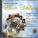 Mastering Your Own Photo Album CD-ROM for Windows - NEW CD in SLEEVE