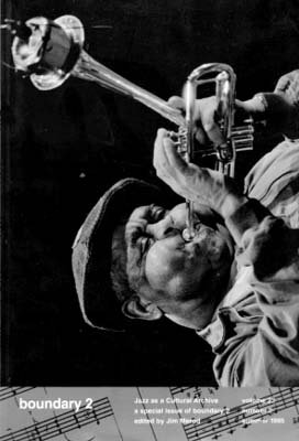 Boundary 2, Special Issue: Jazz as a Cultural Archive (Summer 1995, Duke University Press)