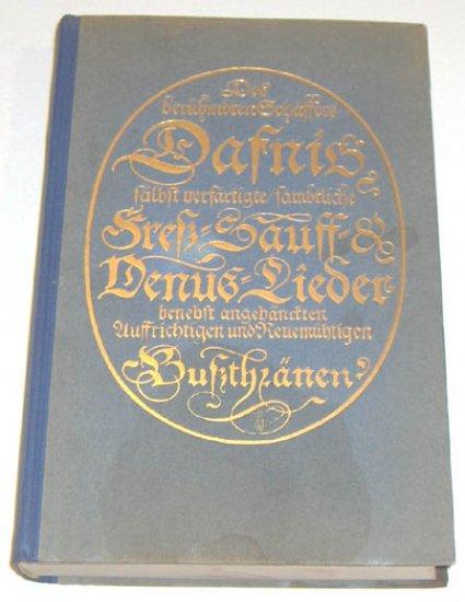 Des beruhmbten Schaffers Dafnis salbst verfargtigte/sambtliche Fress Sauff & VenusLieder