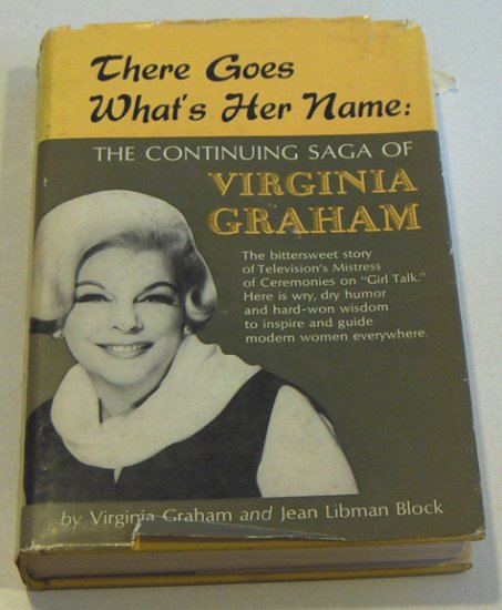 Autographed 1st Edition - There Goes What's Her Name: The Continuing Saga Of Virginia Graham