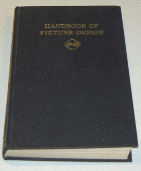Handbook of Fixture Design by Wilson, Frank W.